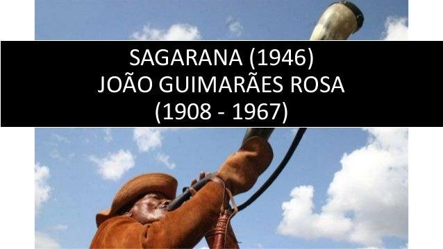 SAGARANA (1946) JOÃO GUIMARÃES ROSA (1908 - 1967)