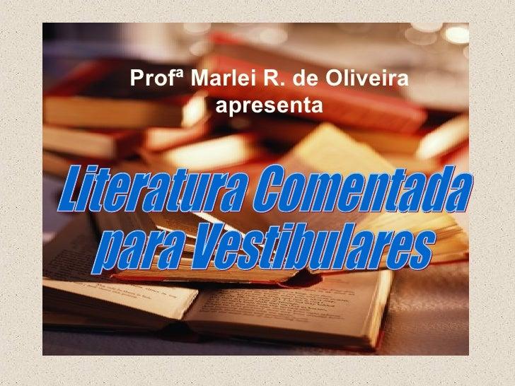 Profª Marlei R. de Oliveira       apresenta