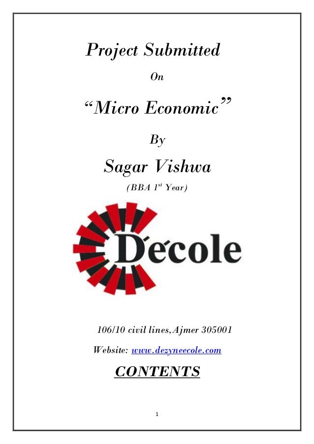 "Project Submitted             On""Micro Economic""            By  Sagar Vishwa       (BBA 1st Year) 106/10 civil lines,Ajmer..."