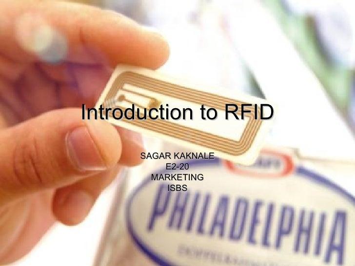 Introduction to RFID SAGAR KAKNALE E2-20 MARKETING ISBS