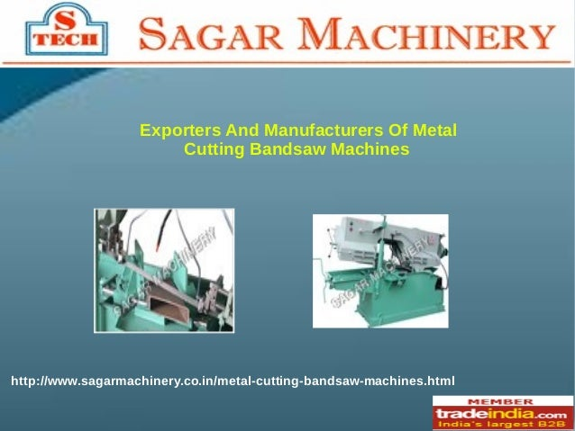 Exporters And Manufacturers Of Metal Cutting Bandsaw Machines http://www.sagarmachinery.co.in/metal-cutting-bandsaw-machin...