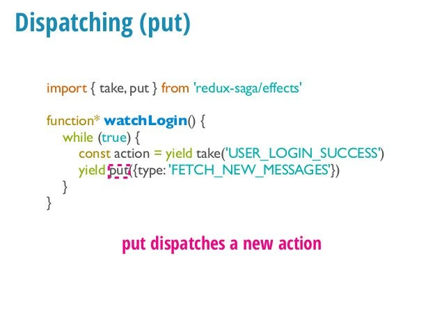 Ajax example import { takeEvery, put, call } from 'redux-saga/effects' export default function* rootSaga() { const action ...