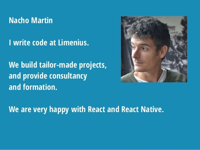 Nacho Martin I write code at Limenius. We build tailor-made projects, and provide consultancy and formation. We are very h...