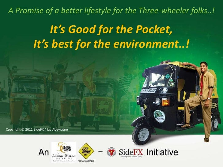 A Promise of a better lifestyle for the Three-wheeler folks..!                     It's Good for the Pocket,              ...