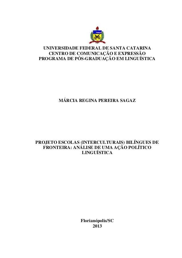 UNIVERSIDADE FEDERAL DE SANTA CATARINA CENTRO DE COMUNICAÇÃO E EXPRESSÃO PROGRAMA DE PÓS-GRADUAÇÃO EM LINGUÍSTICA  MÁRCIA ...