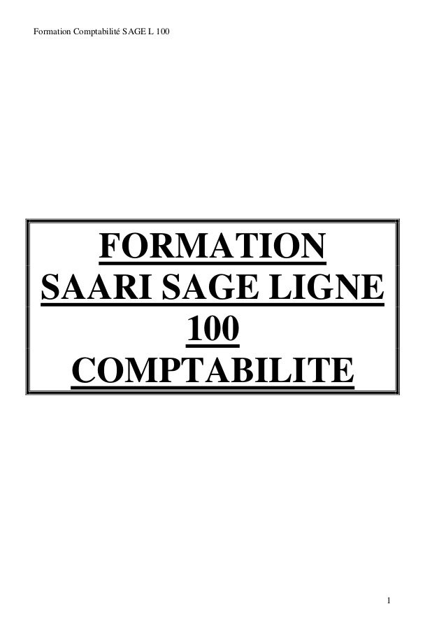 Formation Comptabilité SAGE L 100  FORMATION SAARI SAGE LIGNE 100 COMPTABILITE  1