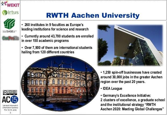 Lehrstuhl Informatik 5 (Information Systems) Prof. Dr. M. Jarke 3 RWTH Aachen University •1,250 spin-off businesses have ...