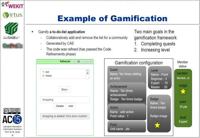 Lehrstuhl Informatik 5 (Information Systems) Prof. Dr. M. Jarke 9 Example of Gamification