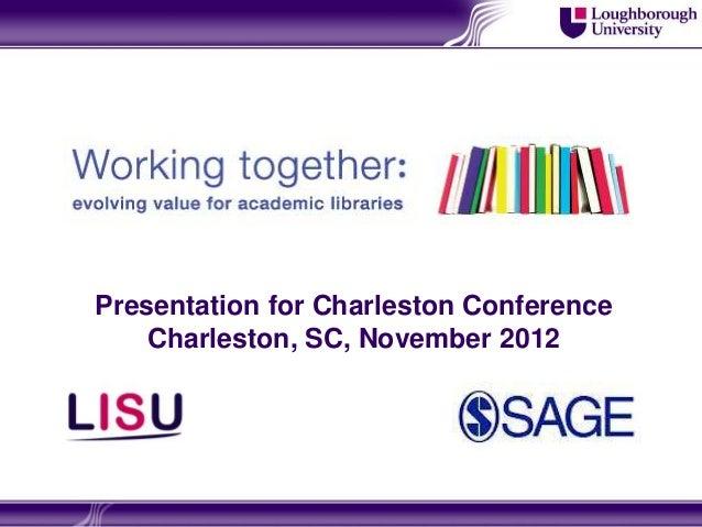 Presentation for Charleston Conference    Charleston, SC, November 2012