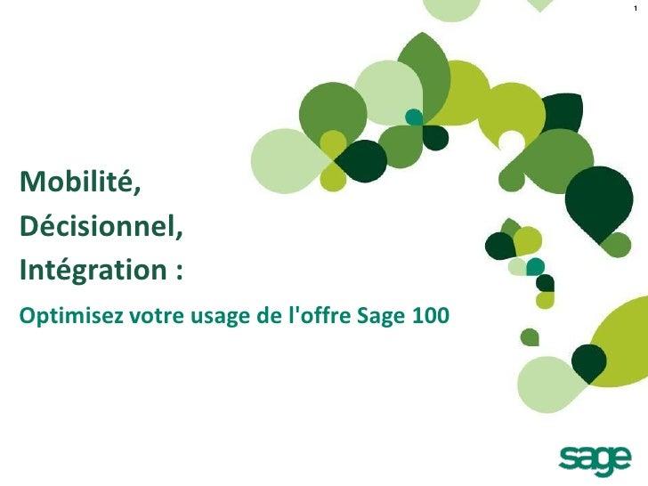 1Mobilité,Décisionnel,Intégration :Optimisez votre usage de loffre Sage 100