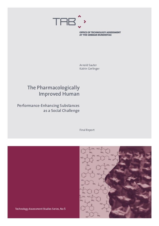 Arnold Sauter Katrin Gerlinger Final Report Technology Assessment Studies Series, No 5 The Pharmacologically Improved Huma...