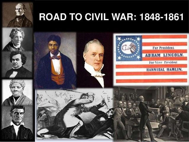 ROAD TO CIVIL WAR: 1848-1861