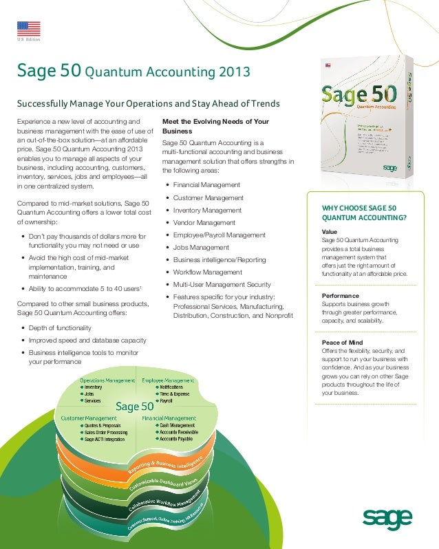 Sage 50 Quantum Accounting 2013Successfully Manage Your Operations and Stay Ahead of TrendsExperience a new level of accou...