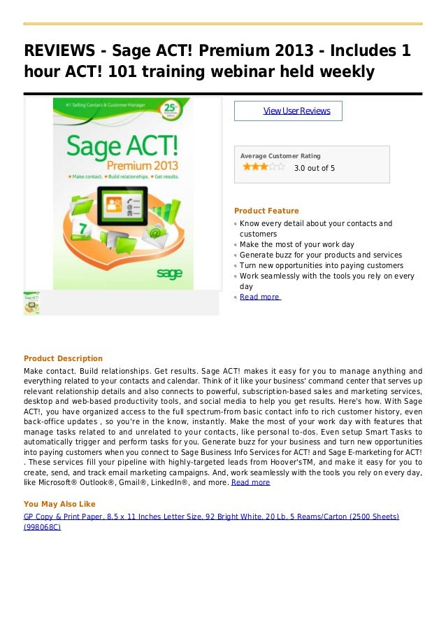 REVIEWS - Sage ACT! Premium 2013 - Includes 1hour ACT! 101 training webinar held weeklyViewUserReviewsAverage Customer Rat...