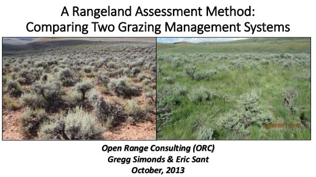A Rangeland Assessment Method: Comparing Two Grazing Management Systems  Open Range Consulting (ORC) Gregg Simonds & Eric ...