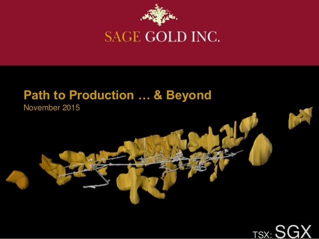 November 2015 Path to Production … & Beyond TSX: SGX