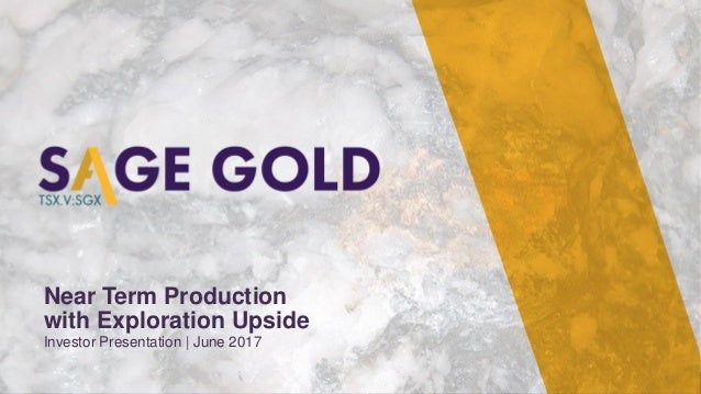 b Near Term Production with Exploration Upside Investor Presentation | June 2017