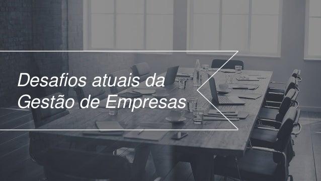 Desafios atuais da Gestão de Empresas