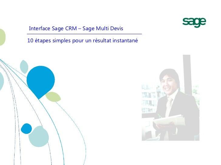 Interface Sage CRM – Sage Multi Devis 10 étapes simples pour un résultat instantané