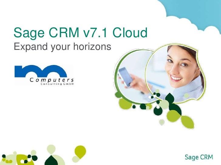 Sage CRM v7.1 CloudExpand your horizons