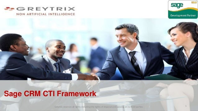 Sage CRM CTI Framework Greytrix reserves all rights including the rights of disposal and passing on to third parties 1