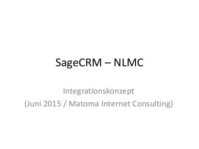 SageCRM – NLMC Integrationskonzept (Juni 2015 / Matoma Internet Consulting)