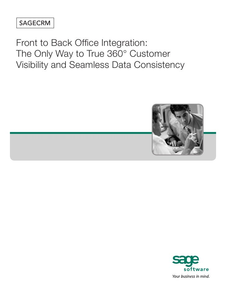 Front to Back Office Integration:The Only Way to True 360° CustomerVisibility and Seamless Data Consistency