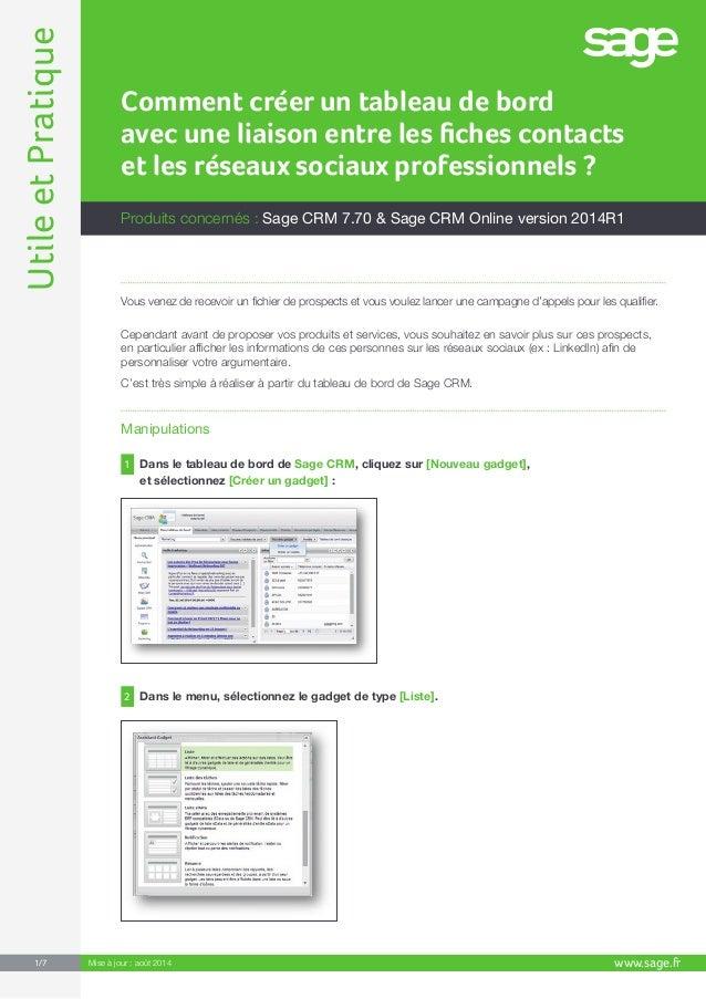 Utile et Pratique www.sage.fr 1/7 Mise à jour : août 2014  Produits concernés : Sage CRM 7.70 & Sage CRM Online version 20...