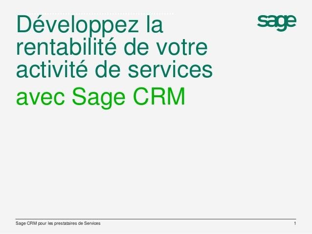 Développez la rentabilité de votre activité de services Sage CRM pour les prestataires de Services 1 avec Sage CRM