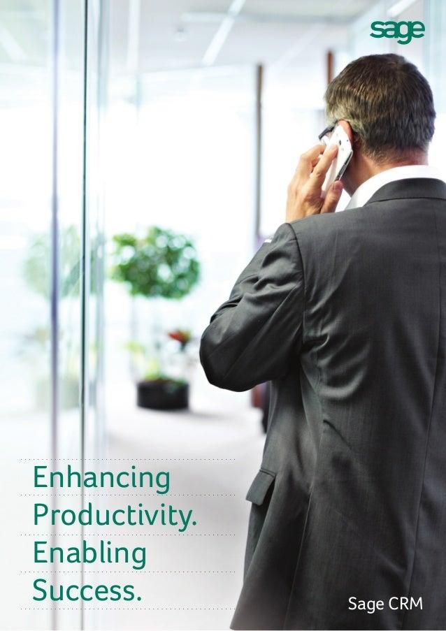 Enhancing Productivity. Enabling Success. Sage CRM