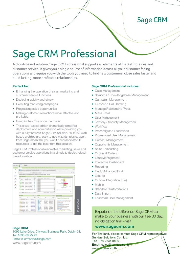 Sage CRM ProfessionalA cloud-based solution, Sage CRM Professional supports all elements of marketing, sales andcustomer s...