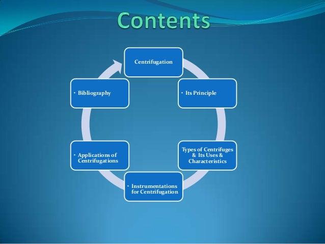 Centrifugation  • Bibliography  • Its Principle  • Applications of Centrifugations  Types of Centrifuges & Its Uses & Char...