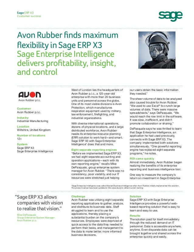 Avon Rubber finds maximum flexibility in Sage ERP X3 Sage Enterprise Intelligence delivers profitability, insight, and con...
