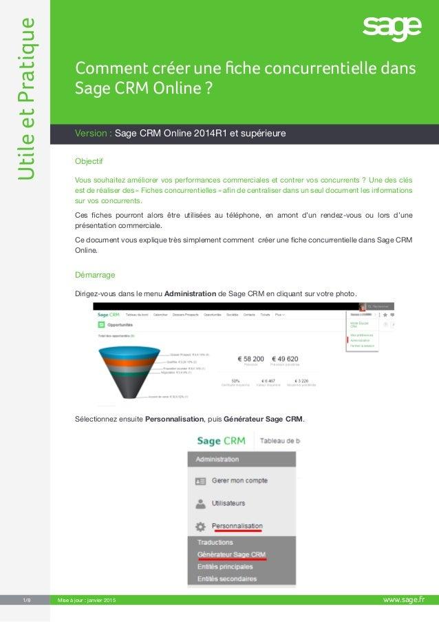 UtileetPratique www.sage.fr1/8 Mise à jour : janvier 2015 Version: Sage CRM Online 2014R1 et supérieure Comment créer une...