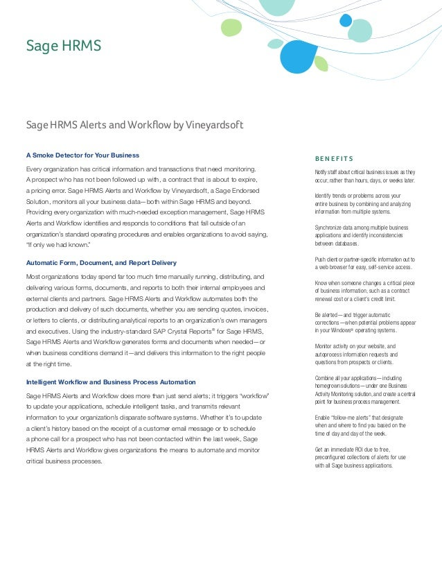 Sage HRMS Alerts and Workflow by Vineyardsoft B E N E F I T SNotify staff about critical business issues as theyoccur, ra...