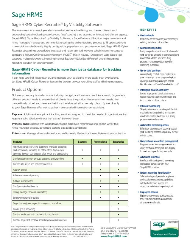 Sage HRMSSage HRMS Cyber Recruiter®by Visibility SoftwareThe investment in an employee starts even before the actual hirin...