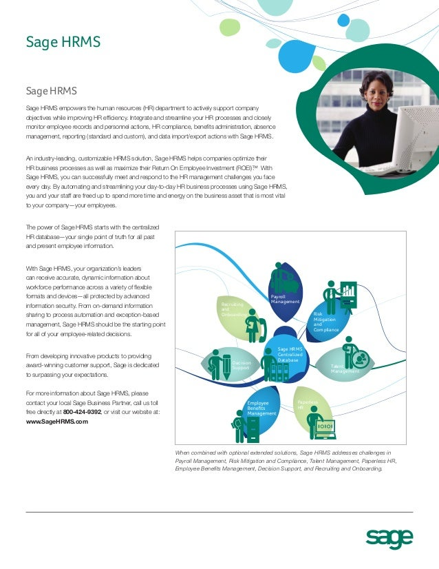 Sage HRMSSage HRMS empowers the human resources (HR) department to actively support companyobjectives while improving HR e...