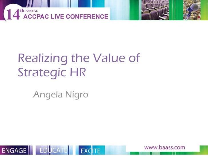 Realizing the Value of Strategic HR Angela Nigro