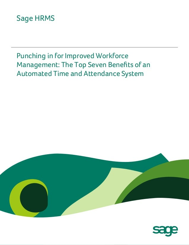 Sage HRMS  Punching in for Improved Workforce Management: The Top Seven Benefits of an Automated Time and Attendance Syste...