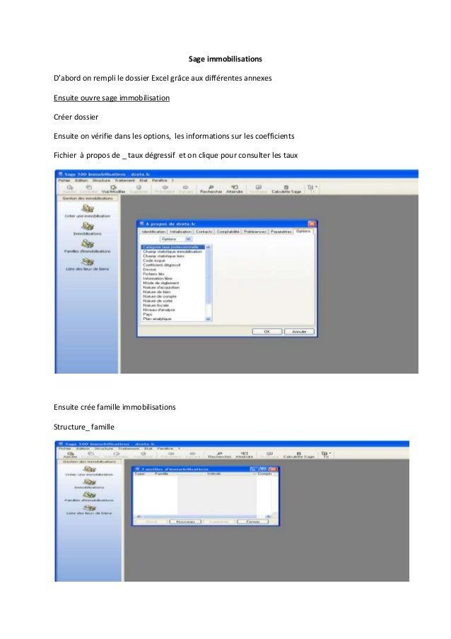 Sage immobilisations D'abord on rempli le dossier Excel grâce aux différentes annexes Ensuite ouvre sage immobilisation Cr...
