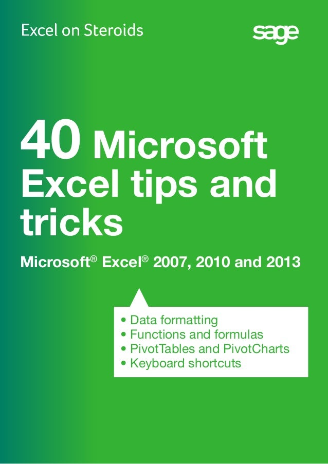 40 Microsoft Excel tips and tricks •Data formatting •Functions and formulas •PivotTables and PivotCharts •Keyboard sho...