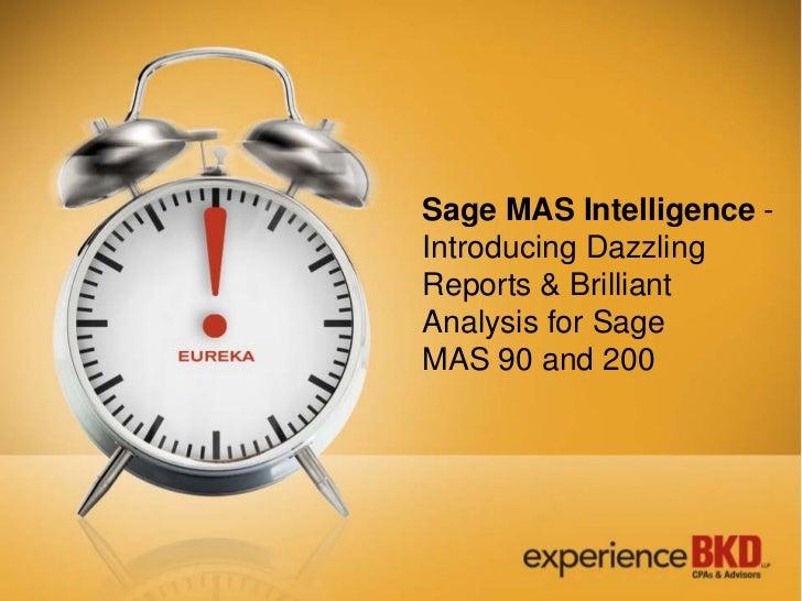 Sage MAS Intelligence -Introducing DazzlingReports & BrilliantAnalysis for SageMAS 90 and 200