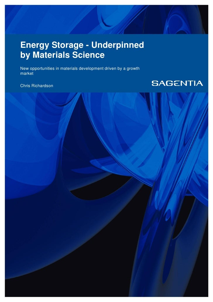 Energy Storage - Underpinnedby Materials ScienceNew opportunities in materials development driven by a growthmarketChris R...