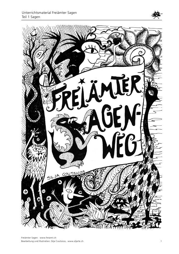 Unterrichtsmaterial Freiämter Sagen Teil 1 Sagen     Freiämter Sagen www.freiamt.ch Bearbeitung und Illustration: Silja Co...