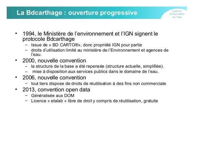 La Bdcarthage : ouverture progressive •  1994, le Ministère de l'environnement et l'IGN signent le protocole Bdcarthage – ...