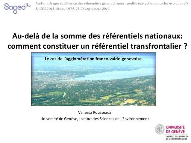 Atelier «Usages et diffusion des référentiels géographiques: quelles interactions, quelles évolutions?» SAGEO 2013, Brest,...