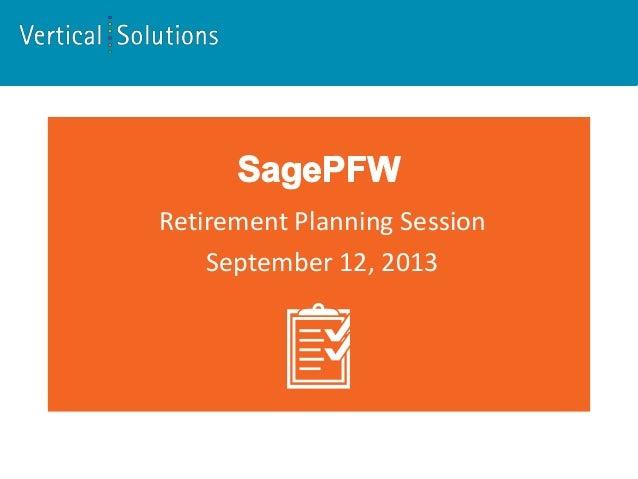 Retirement Planning Session September 12, 2013