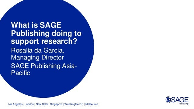 Los Angeles | London | New Delhi | Singapore | Washington DC | Melbourne What is SAGE Publishing doing to support research...