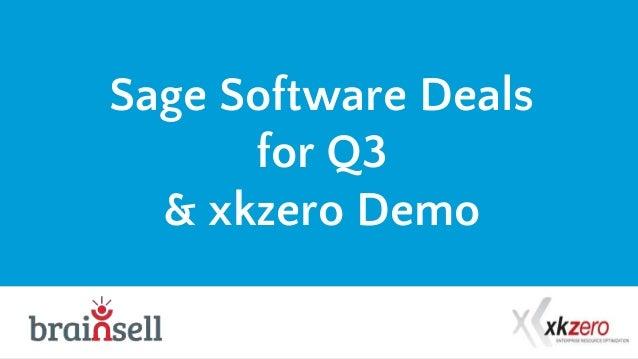 Sage Software Deals for Q3 & xkzero Demo