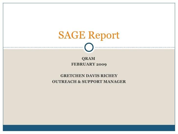 QRAM  FEBRUARY 2009 GRETCHEN DAVIS RICHEY OUTREACH & SUPPORT MANAGER SAGE Report